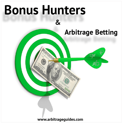 Bonus Hunter in Arbitrage Betting